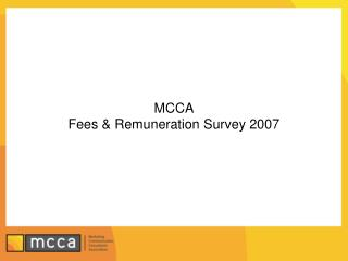 MCCA  Fees & Remuneration Survey 2007