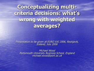 Conceptualizing multi-criteria decisions: what's wrong with weighted averages?