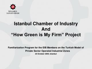 "Istanbul Chamber of Industry And ""How Green is My Firm"" Project"