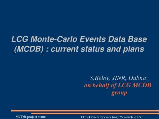 LCG Monte-Carlo Events Data Base (MCDB) : current status and plans
