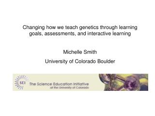 Changing how we teach genetics through learning goals, assessments, and interactive learning