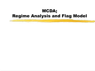 MCDA;  Regime Analysis and Flag Model