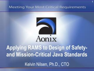Applying RAMS to Design of Safety- and Mission-Critical Java Standards