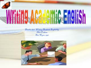 Disadur dari: Writing Academic English by  Alice Oshima Ann Hogue, 1997