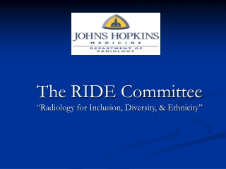 """The RIDE Committee """"Radiology for Inclusion, Diversity, & Ethnicity"""""""