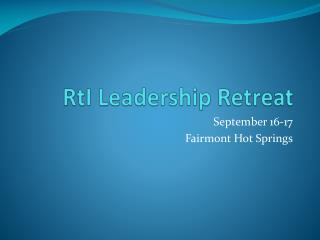 RtI  Leadership Retreat