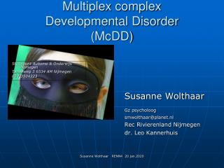 Multiplex complex  Developmental Disorder (McDD)