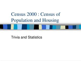 Census 2000 : Census of Population and Housing