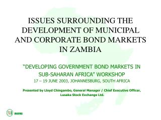 ISSUES SURROUNDING THE DEVELOPMENT OF MUNICIPAL AND CORPORATE BOND MARKETS IN ZAMBIA