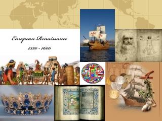 European Renaissance 1350 - 1600