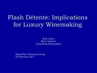 Flash Détente: Implications for Luxury Winemaking