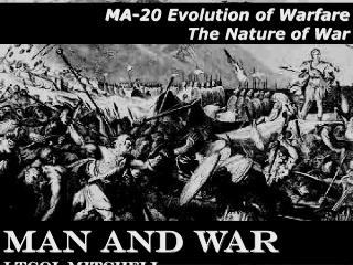 MA-20 Evolution of Warfare The Nature of War