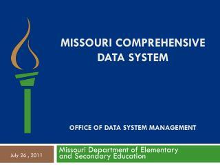 Missouri Comprehensive Data System Office of Data System management