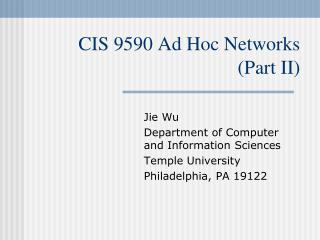 CIS 9590 Ad Hoc Networks (Part II)