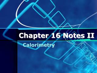 Chapter 16 Notes II
