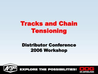 Tracks and Chain Tensioning