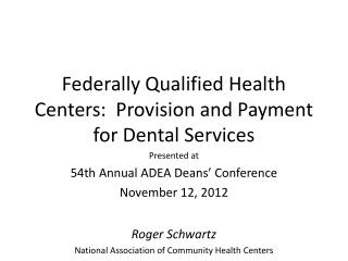 Federally Qualified Health Centers:  Provision and Payment for Dental Services