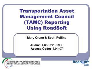 Transportation Asset Management Council  (TAMC) Reporting Using RoadSoft