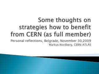 Some thoughts on strategies how to benefit from CERN (as full member)