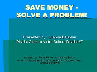 SAVE MONEY - SOLVE A PROBLEM!