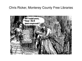 Chris Ricker, Monterey County Free Libraries