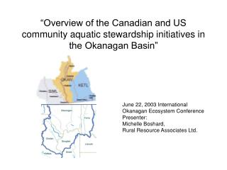 Overview of the Canadian and US community aquatic stewardship initiatives in the Okanagan Basin