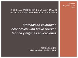 Regional Workshop on Valuation and Incentive Measures for South  America