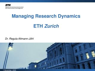 Managing Research Dynamics ETH  Zurich