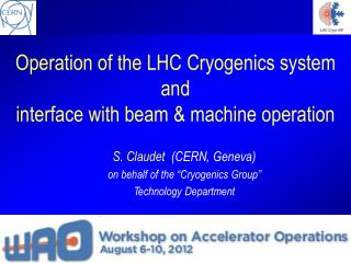 Operation of the LHC Cryogenics system and interface with beam & machine operation