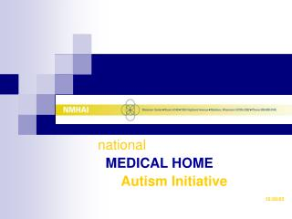 national  MEDICAL HOME Autism Initiative 12/28/05