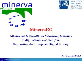 MinervaEC MInisterial NEtwoRk for Valorising Activities  in digitisation, eContent plus