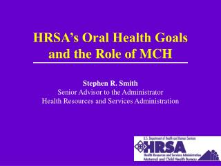 HRSA's Oral Health Goals  and the Role of MCH
