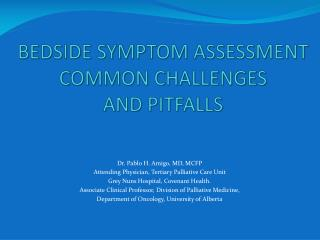 BEDSIDE SYMPTOM  A SSESSMENT   COMMON CHALLENGES  AND PITFALLS