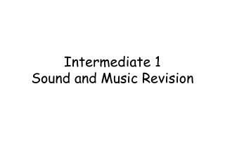 Intermediate 1 Sound and Music Revision
