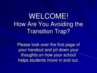 WELCOME! How Are You Avoiding the Transition Trap?