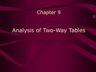 Chapter 9 Analysis of Two-Way Tables
