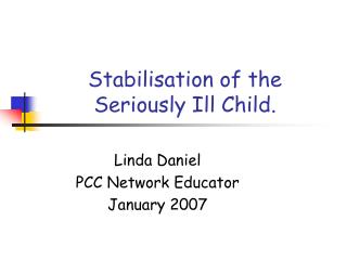 Stabilisation of the Seriously Ill Child.