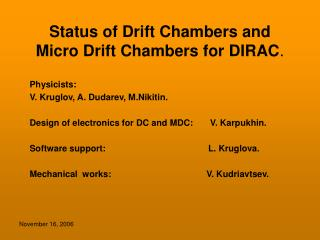 Status of Drift Chambers and Micro Drift Chambers for DIRAC .