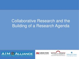 Collaborative Research and the Building of a Research Agenda