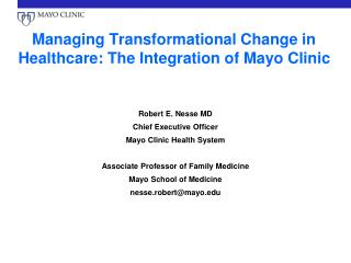 Managing Transformational Change in Healthcare: The Integration of Mayo Clinic