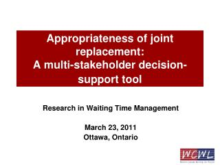 Appropriateness of joint replacement:  A multi-stakeholder decision-support tool