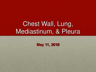 Chest Wall, Lung, Mediastinum, & Pleura