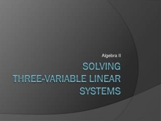 Solving  three-variable linear systems