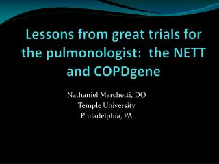 Lessons from great trials for the pulmonologist:  the NETT and  COPDgene