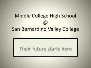 Middle College High School  @  San Bernardino Valley College
