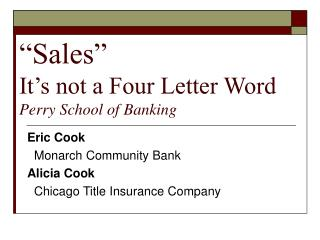 """Sales"" It's not a Four Letter Word Perry School of Banking"