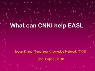 Joyce Zhang, Tongfang Knowledge Network (TKN) Lyon, Sept. 9, 2010