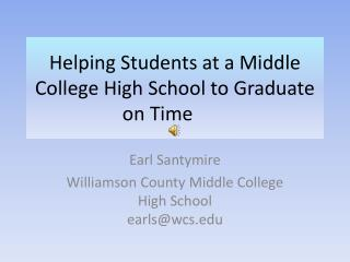 Helping Students at a Middle College High School to Graduate on Time
