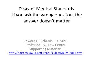 Disaster Medical Standards: If you ask the wrong question, the answer doesn't matter.