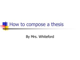 How to compose a thesis